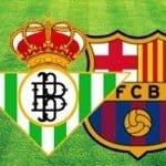 Real Betis – FC Barcelona, la Liga por internet y televisión